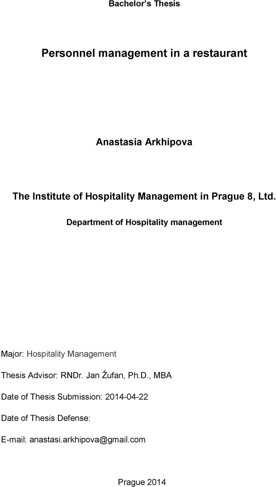 Department of Hospitality management Major: Hospitality Management Thesis Advisor: RNDr.