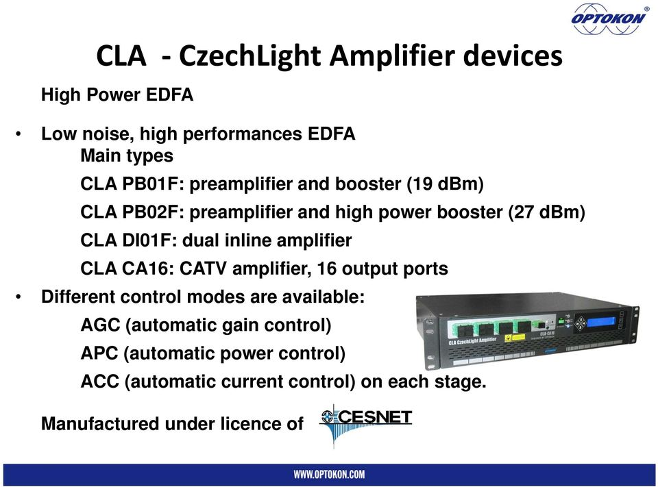 inline amplifier CLA CA16: CATV amplifier, 16 output ports Different control modes are available: AGC