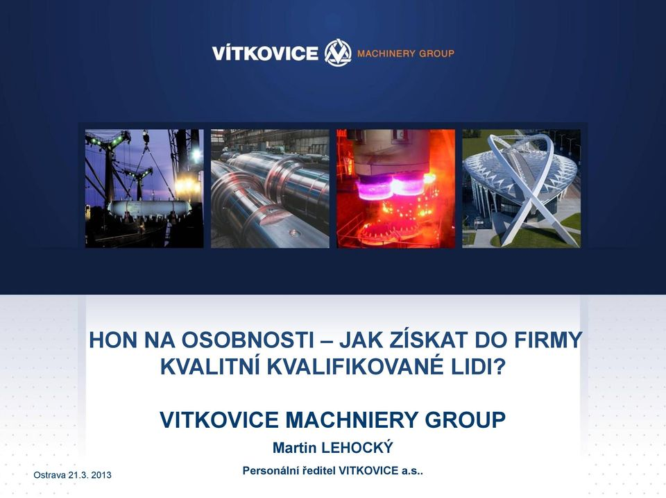3. 2013 VITKOVICE MACHNIERY GROUP