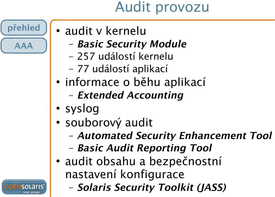 syslog souborový audit Automated Security Enhancement Tool Basic Audit