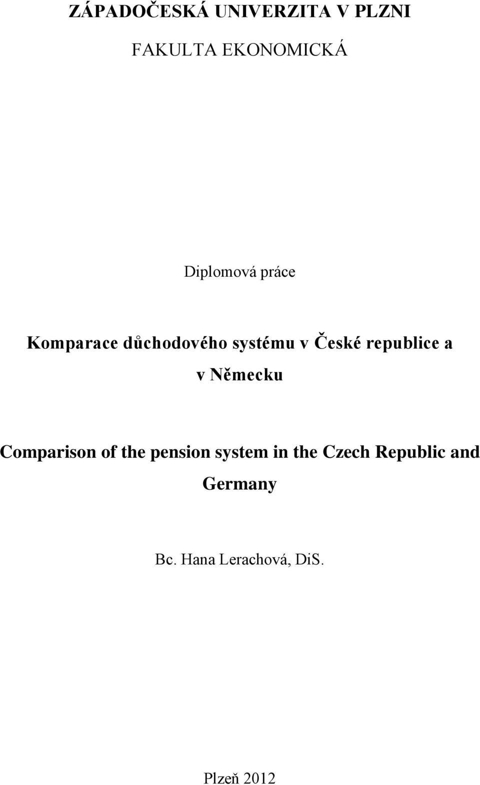 republice a v Německu Comparison of the pension system