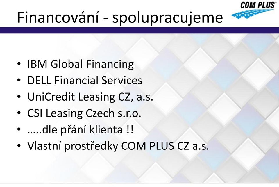 Leasing CZ, a.s. CSI Leasing Czech s.r.o.
