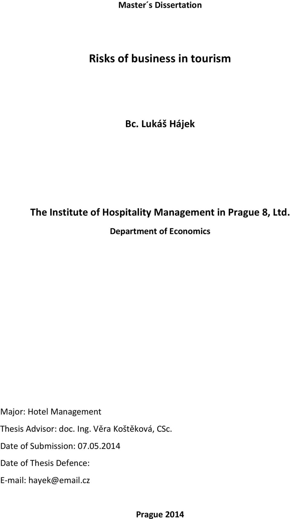Department of Economics Major: Hotel Management Thesis Advisor: doc. Ing.