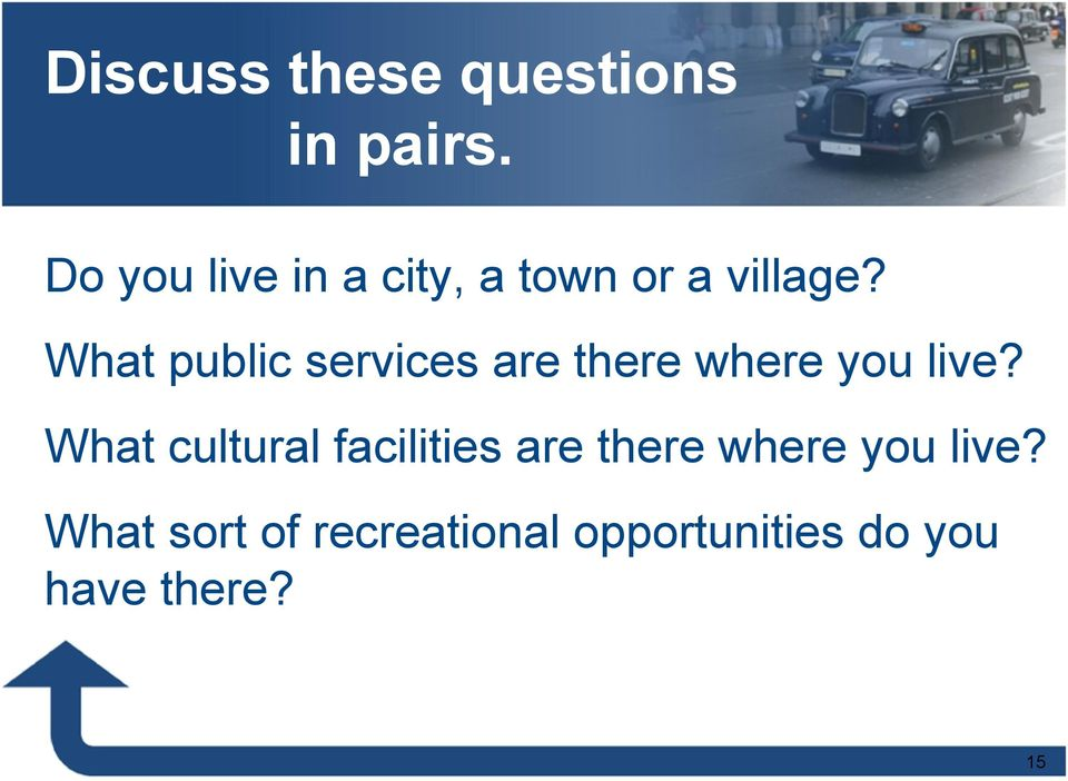What public services are there where you live?