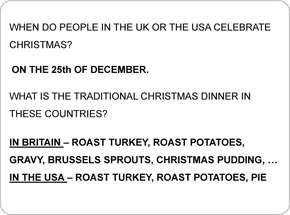 WHAT IS THE TRADITIONAL CHRISTMAS DINNER IN THESE COUNTRIES?