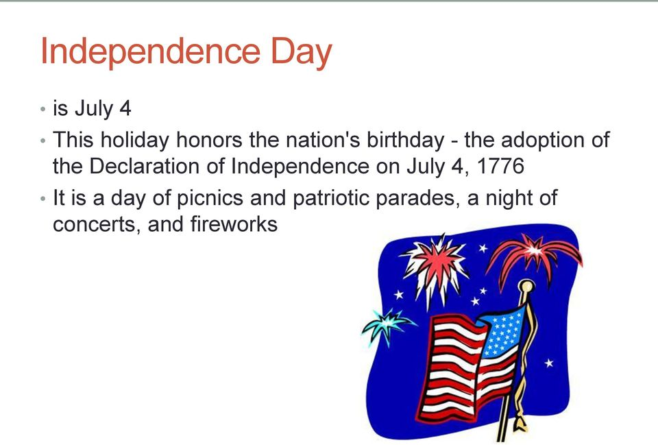of Independence on July 4, 1776 It is a day of