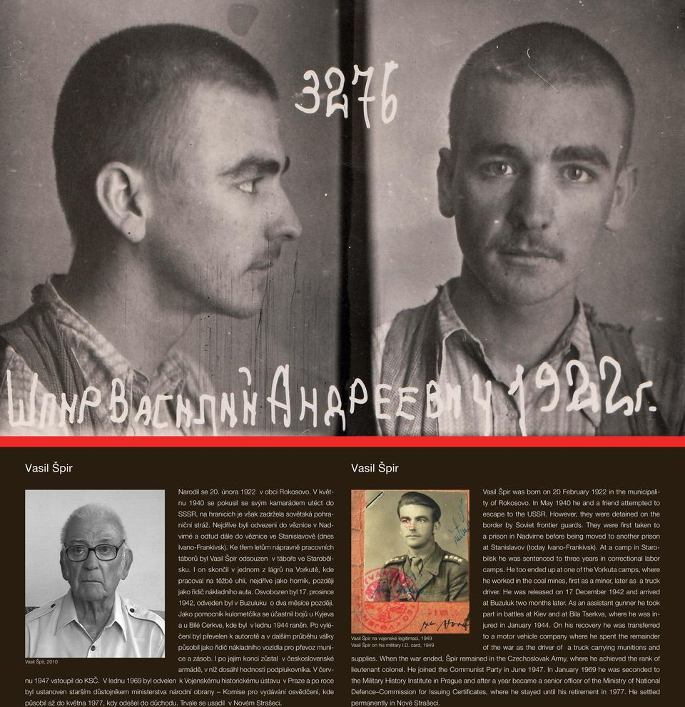 They were first taken to a prison in Nadvirne before being moved to another prison at Stanislavov (today Ivano-Frankivsk).