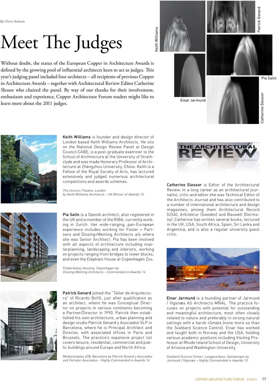 By way of our thanks for their involvement, enthusiasm and experience, Copper Architecture Forum readers might like to learn more about the 2011 judges.