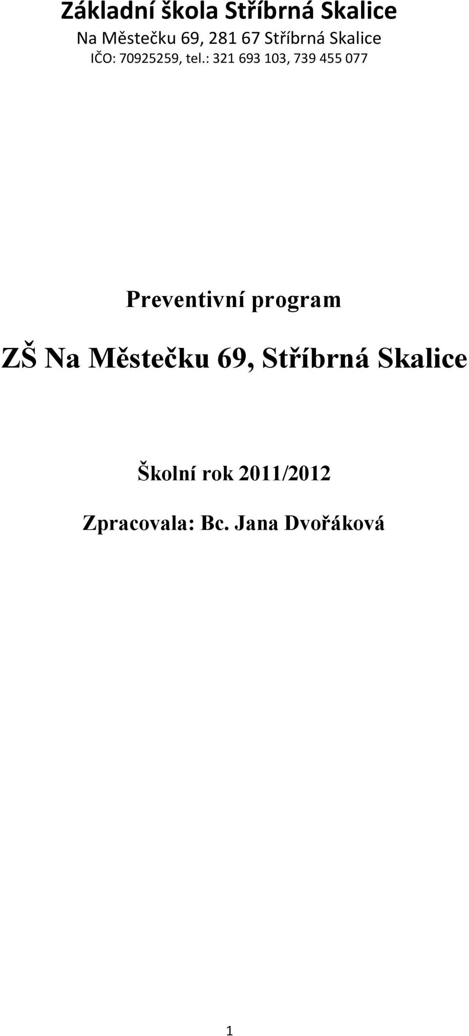 : 321 693 103, 739 455 077 Preventivní program ZŠ Na
