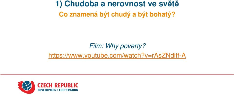 bohatý? Film: Why poverty?