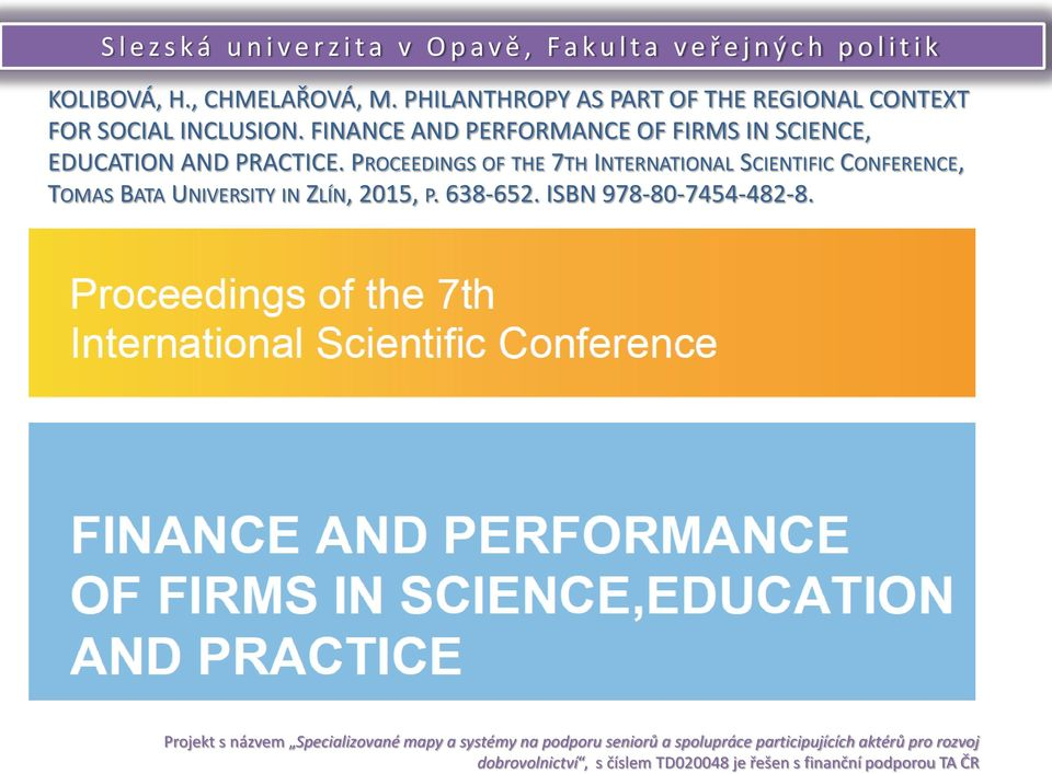FINANCE AND PERFORMANCE OF FIRMS IN SCIENCE, EDUCATION AND PRACTICE.