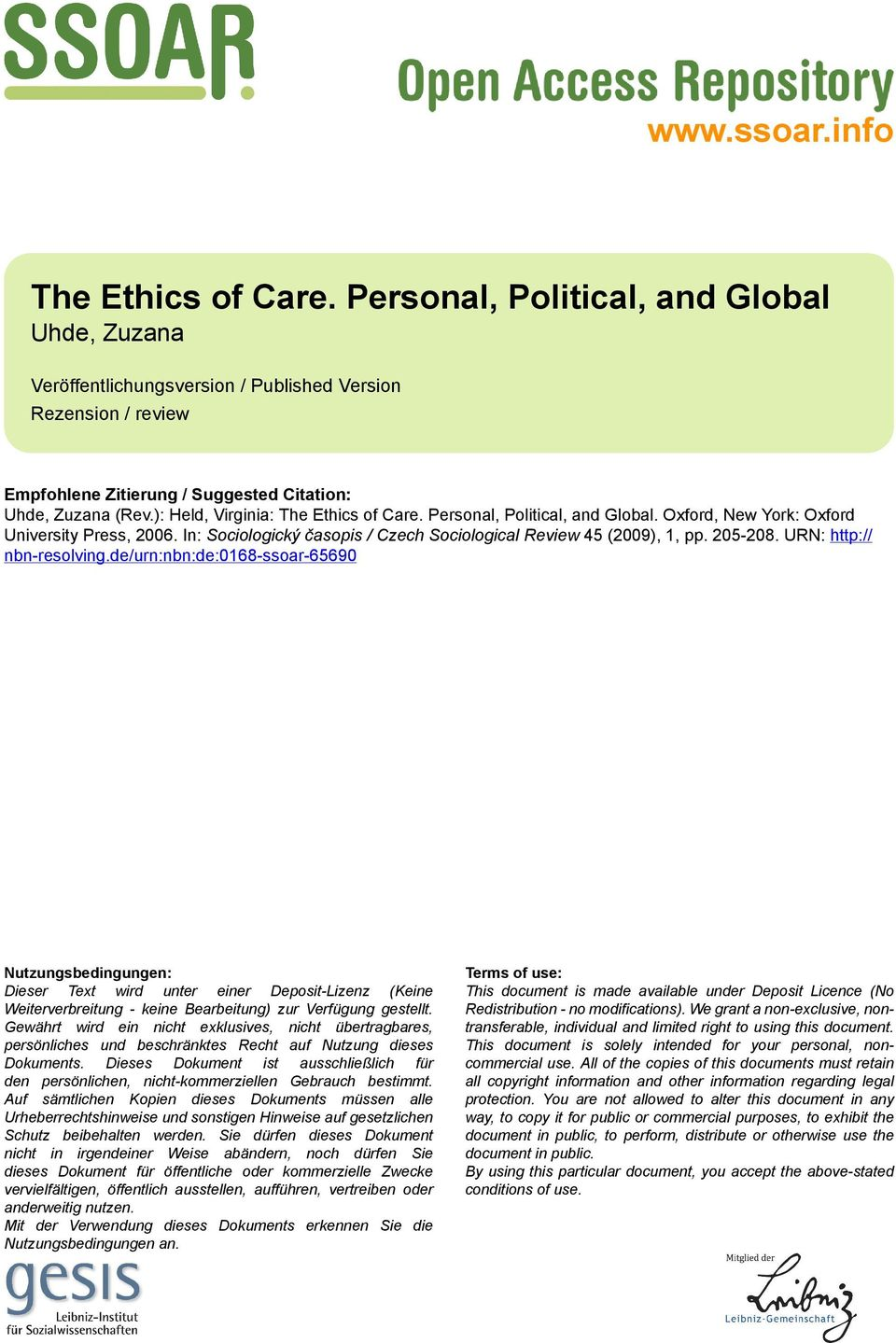 ): Held, Virginia: The Ethics of Care. Personal, Political, and Global. Oxford, New York: Oxford University Press, 2006. In: Sociologický časopis / Czech Sociological Review 45 (2009), 1, pp. 205-208.