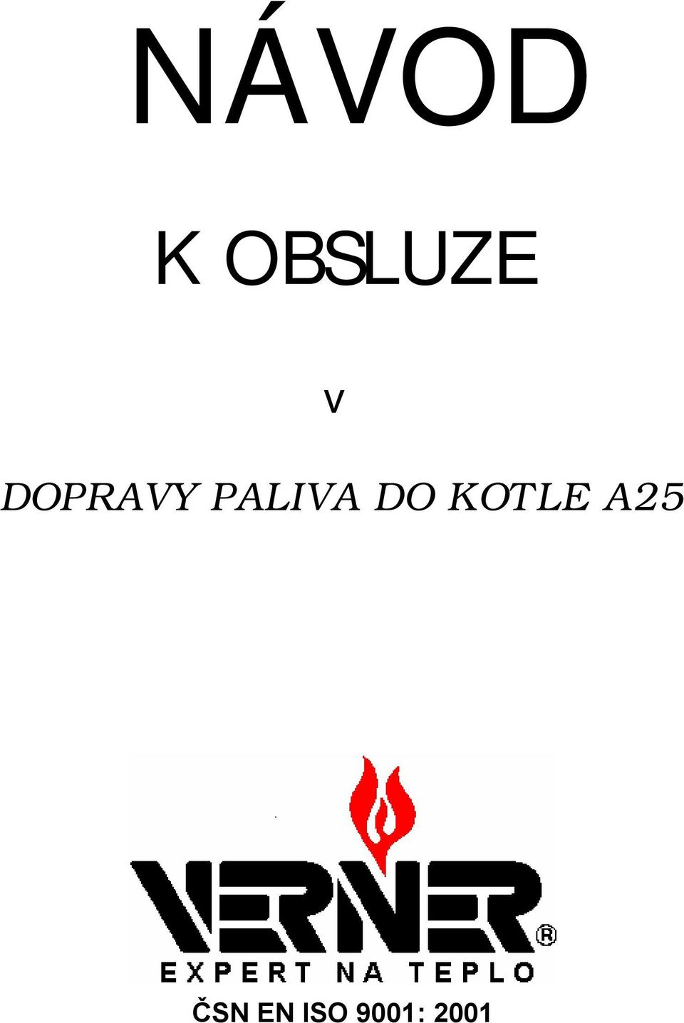 DO KOTLE A25 ČSN
