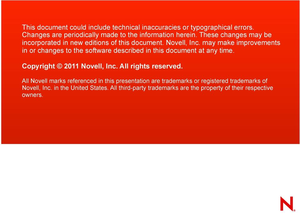may make improvements in or changes to the software described in this document at any time. Copyright 2011 Novell, Inc.