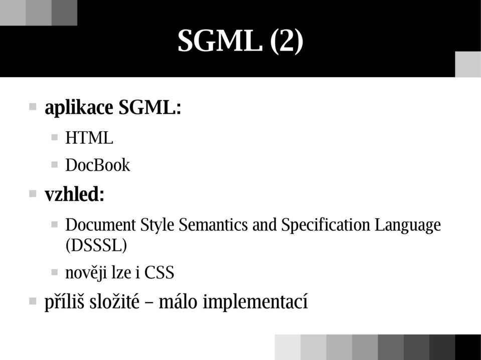 Specification Language (DSSSL) nověji