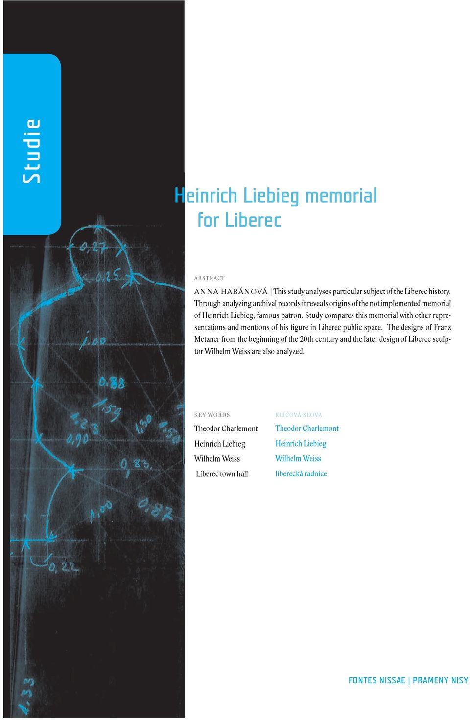 Study compares this memorial with other representations and mentions of his fi gure in Liberec public space.