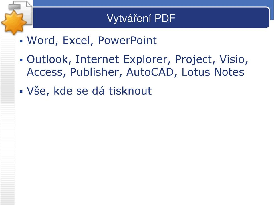 Explorer, Project, Visio, Access,