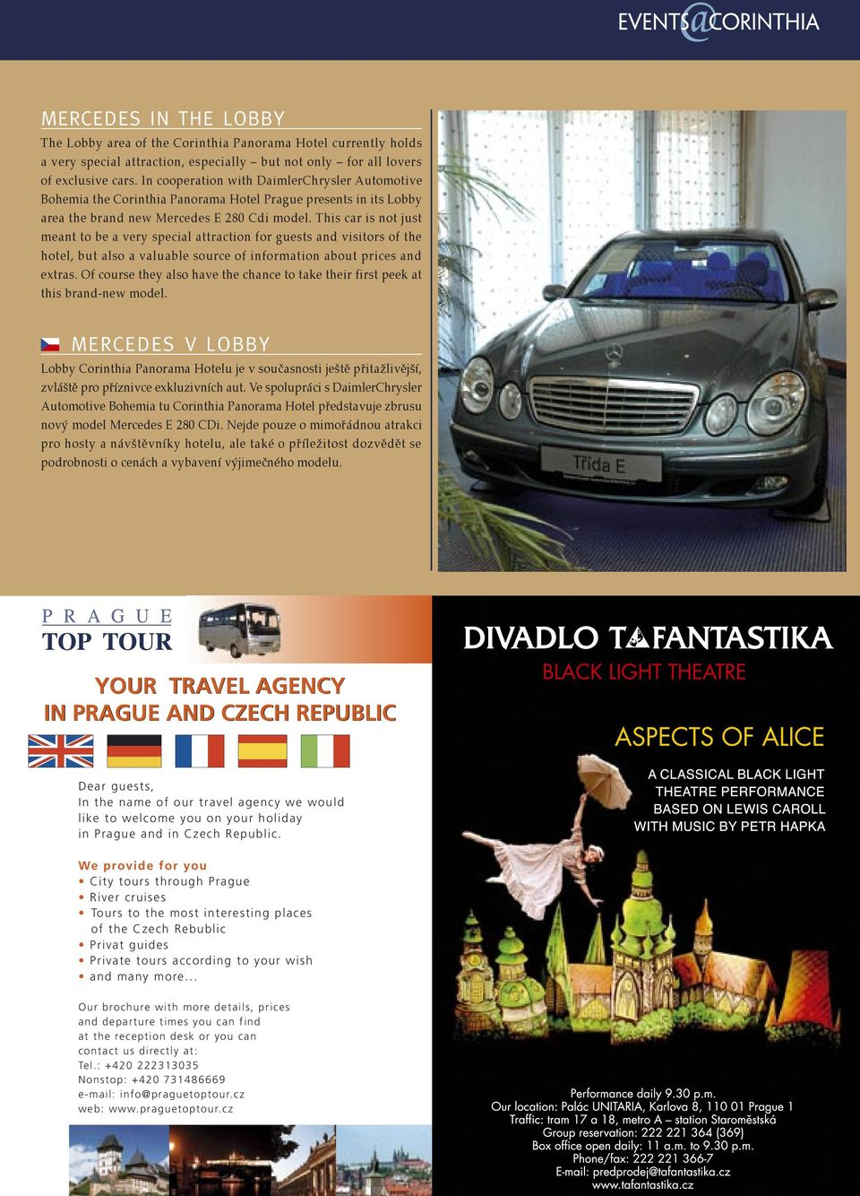 This car is not just meant to be a very special attraction for guests and visitors of the hotel, but also a valuable source of information about prices and extras.