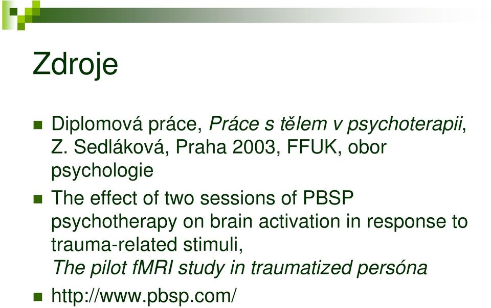 sessions of PBSP psychotherapy on brain activation in response to