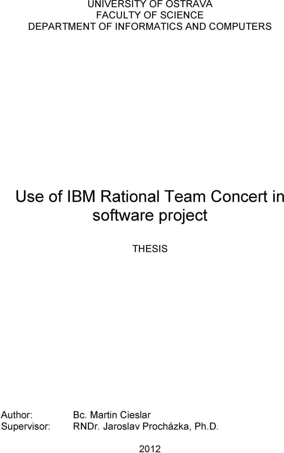 Concert in software project THESIS Author: