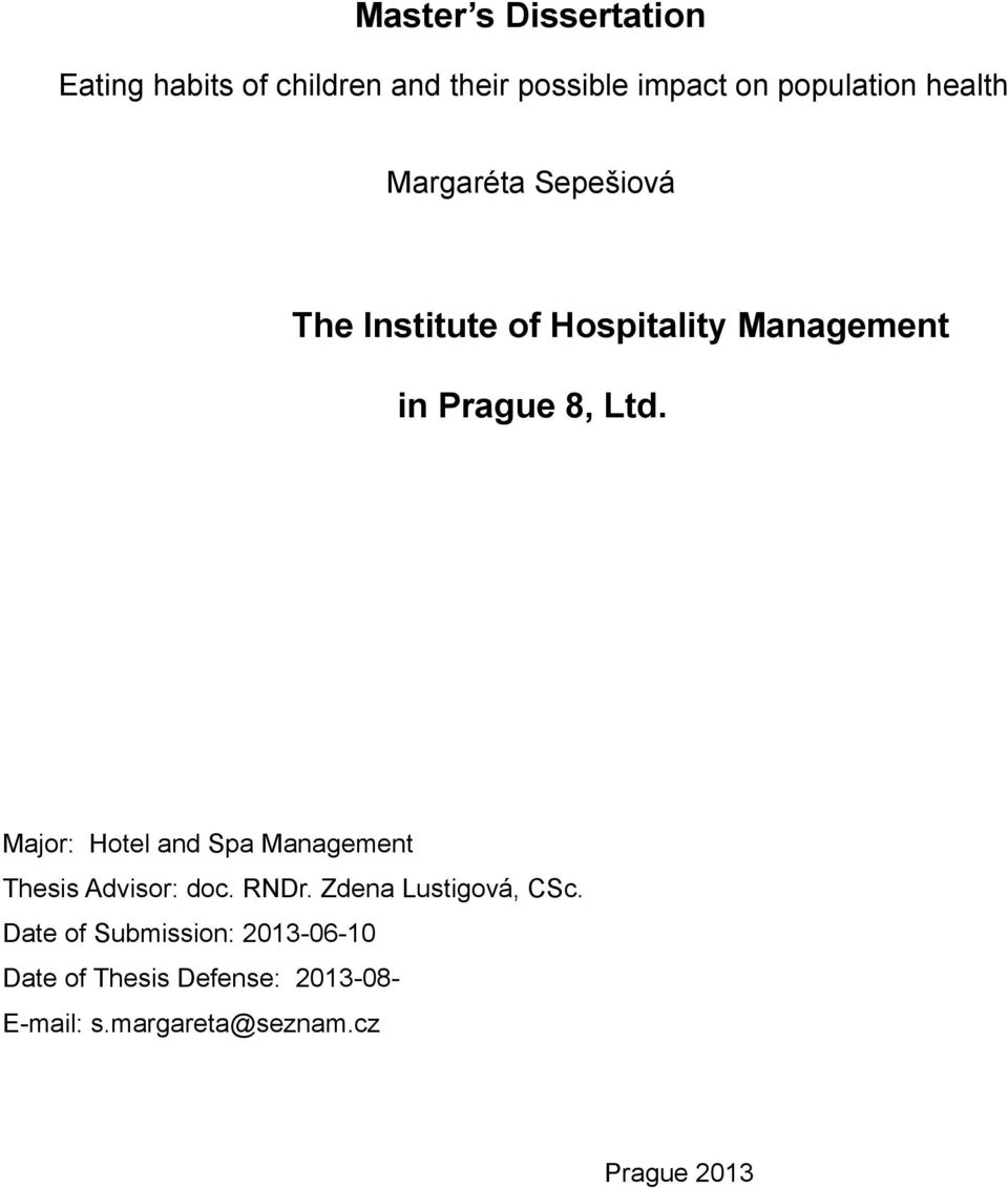 Major: Hotel and Spa Management Thesis Advisor: doc. RNDr. Zdena Lustigová, CSc.