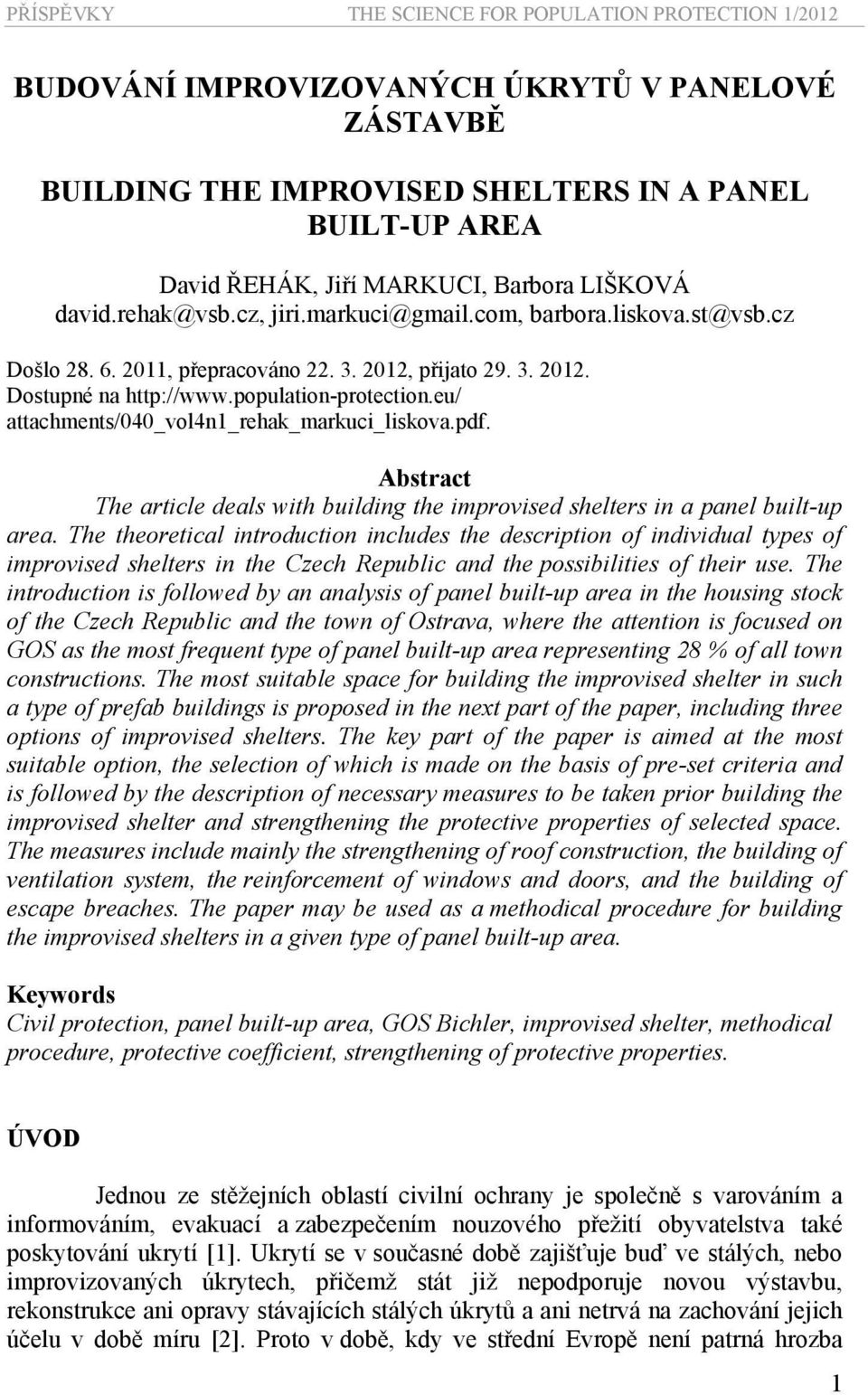 eu/ attachments/040_vol4n1_rehak_markuci_liskova.pdf. Abstract The article deals with building the improvised shelters in a panel built-up area.