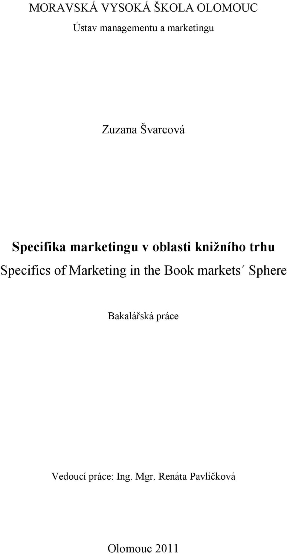 Specifics of Marketing in the Book markets Sphere Bakalářská