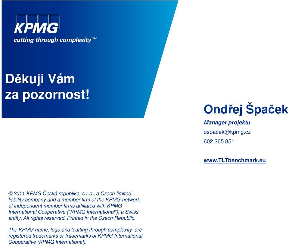 , a Czech limited liability company and a member firm of the KPMG network of independent member firms affiliated with KPMG