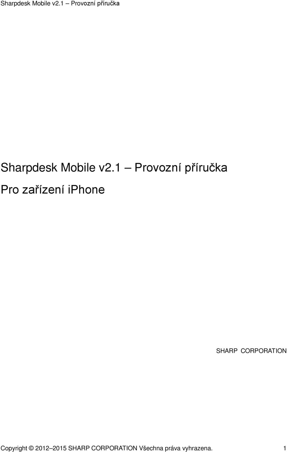 zařízení iphone SHARP CORPORATION Copyright