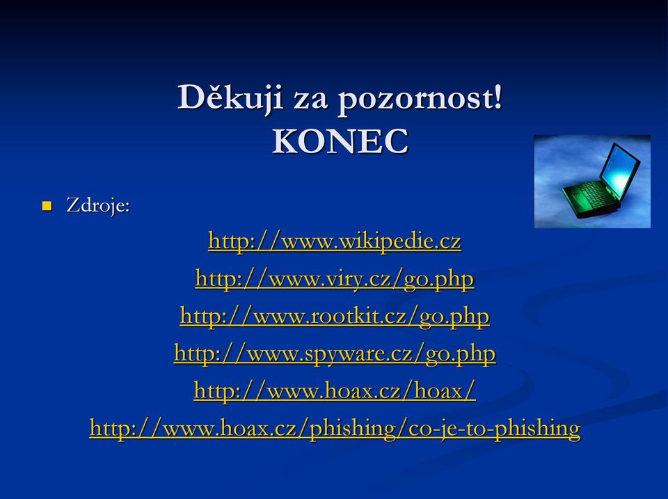 rootkit.cz/go.php http://www.spyware.cz/go.php http://www.hoax.