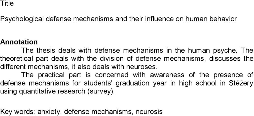 The theoretical part deals with the division of defense mechanisms, discusses the different mechanisms, it also deals with