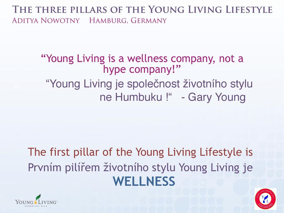 Gary Young The first pillar of the Young Living