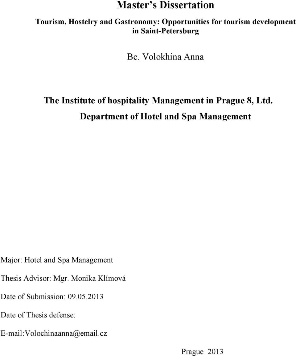 Department of Hotel and Spa Management Major: Hotel and Spa Management Thesis Advisor: Mgr.