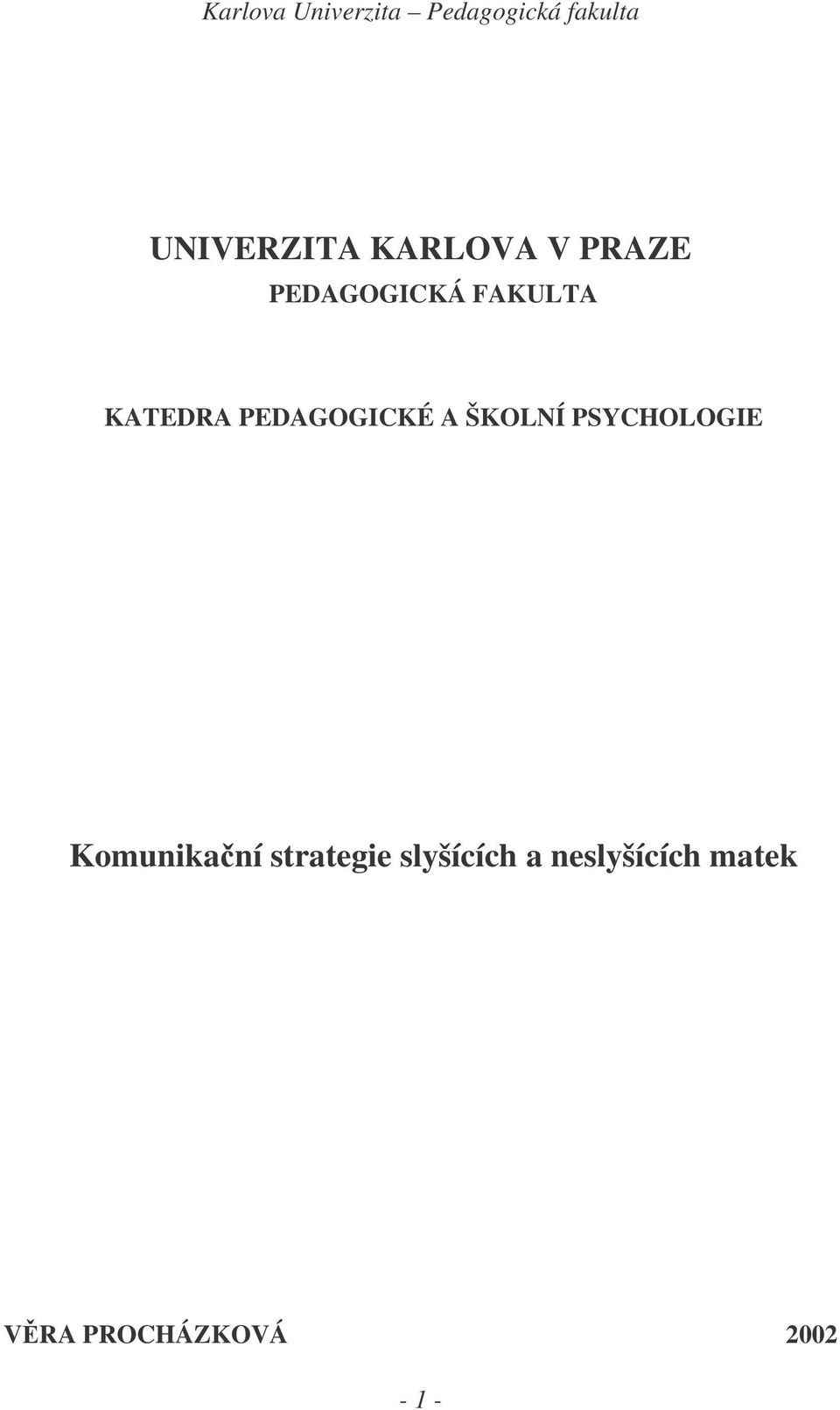 PSYCHOLOGIE Komunikaní strategie