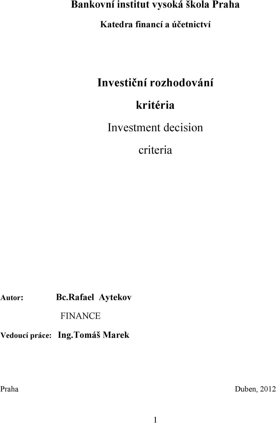 Investment decision criteria Autor: Bc.
