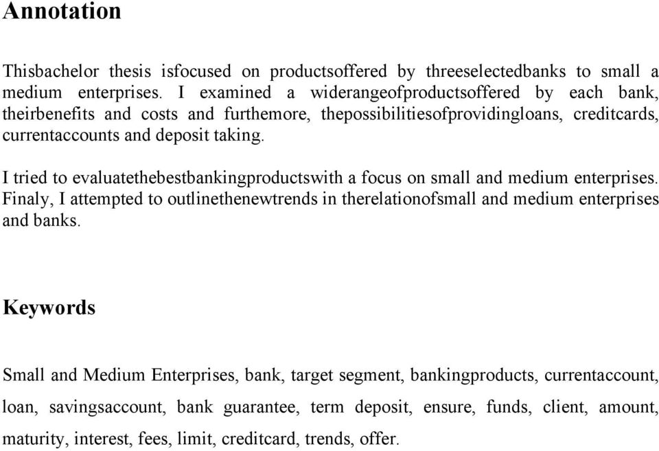 I tried to evaluatethebestbankingproductswith a focus on small and medium enterprises.