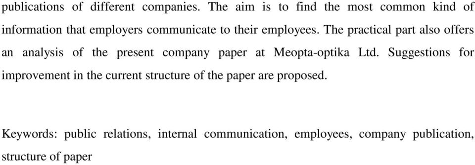 The practical part also offers an analysis of the present company paper at Meopta-optika Ltd.