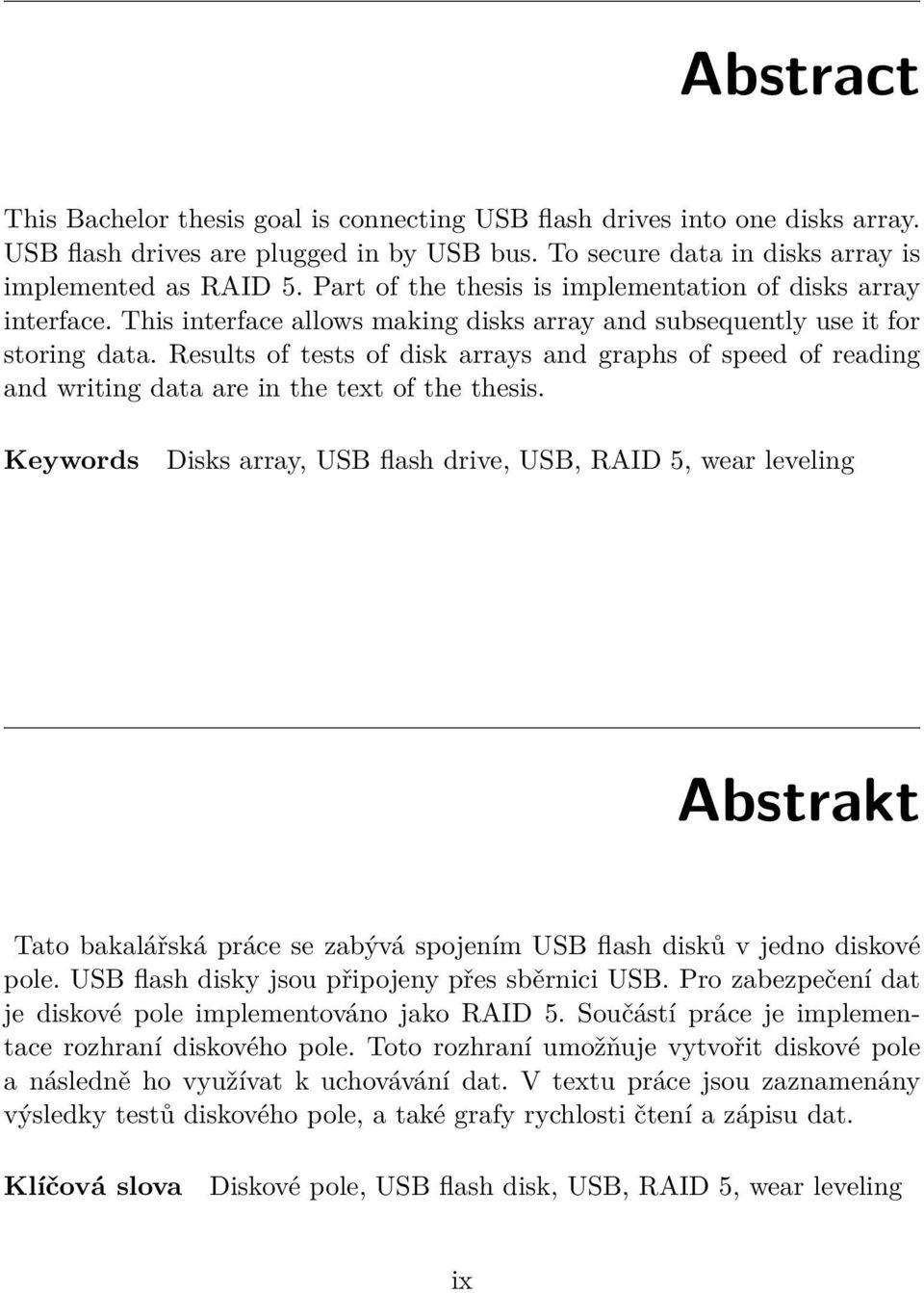 Results of tests of disk arrays and graphs of speed of reading and writing data are in the text of the thesis.
