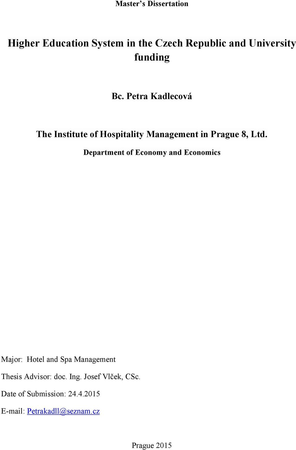Department of Economy and Economics Major: Hotel and Spa Management Thesis Advisor: doc.