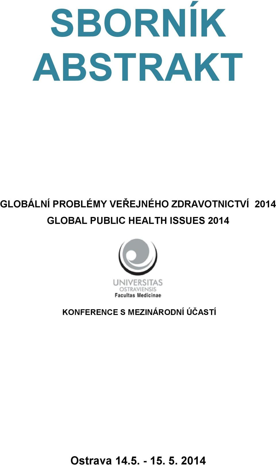 PUBLIC HEALTH ISSUES 2014 KONFERENCE S