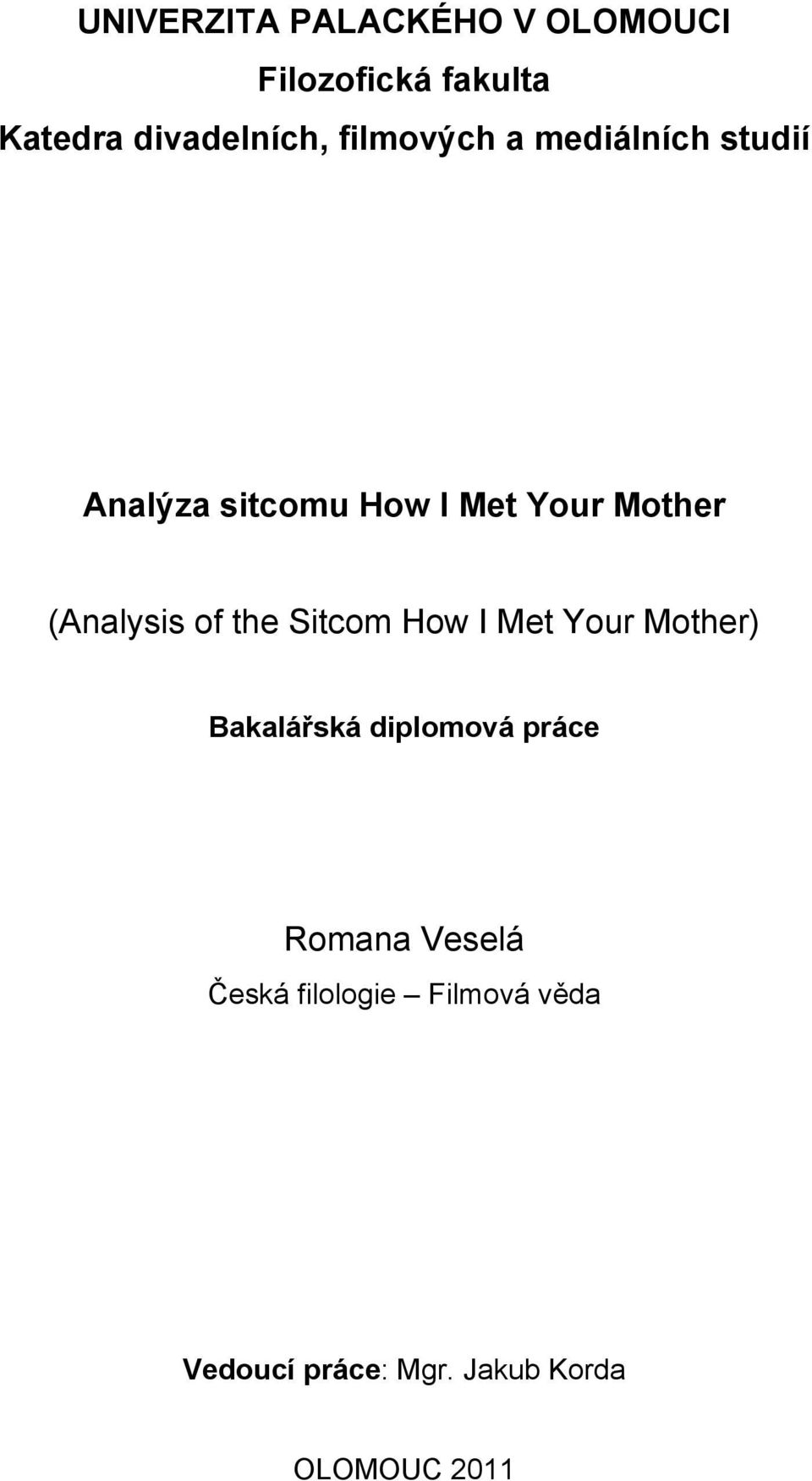 (Analysis of the Sitcom How I Met Your Mother) Bakalářská diplomová práce