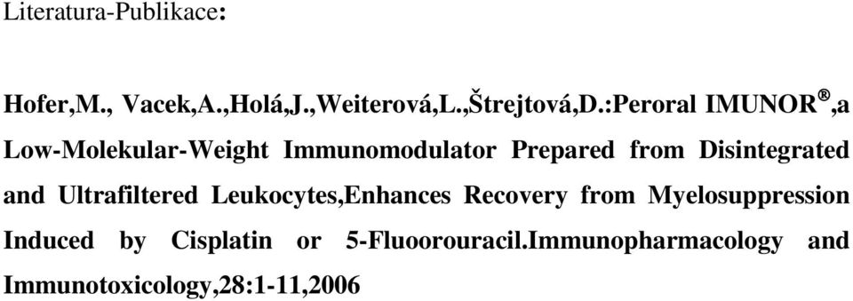 Disintegrated and Ultrafiltered Leukocytes,Enhances Recovery from