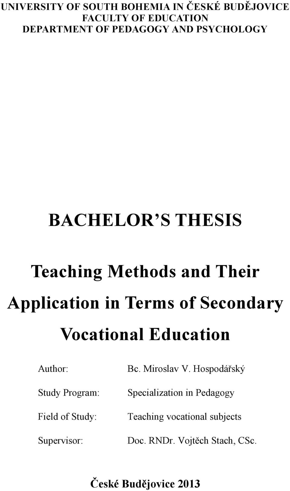 Vocational Education Author: Bc. Miroslav V.