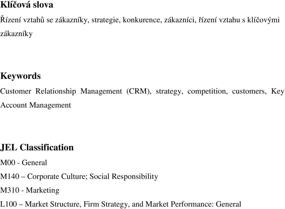 customers, Key Account Management JEL Classification M00 - General M140 Corporate Culture;