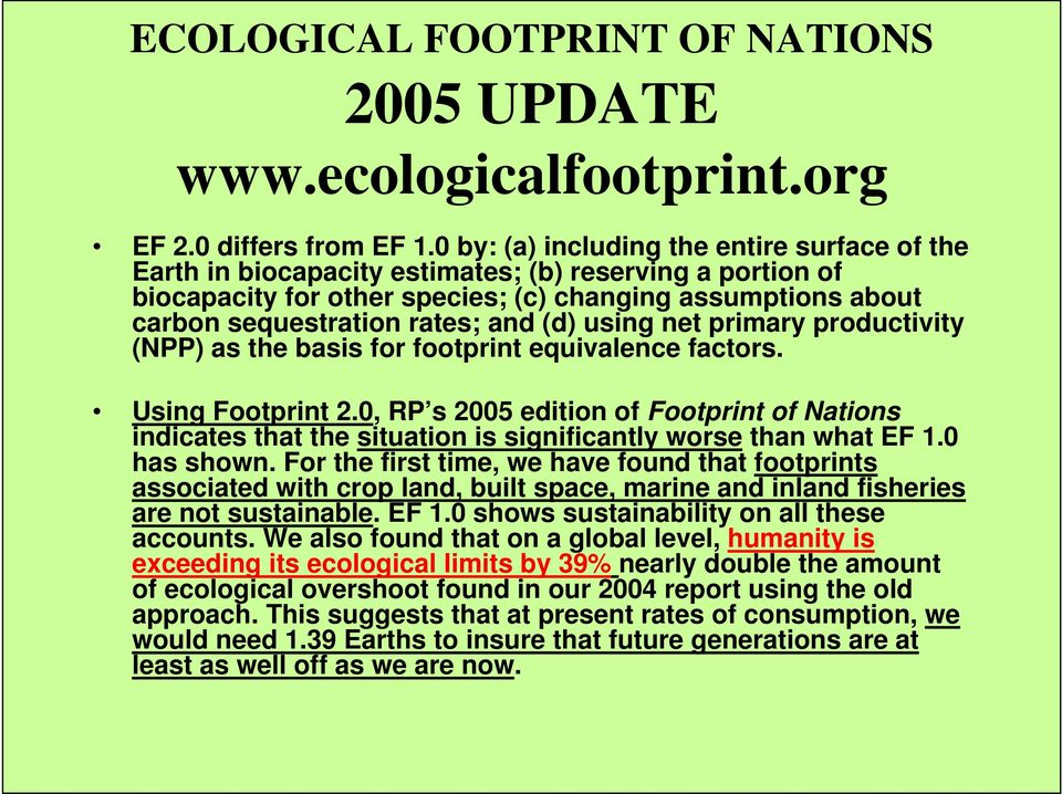 (d) using net primary productivity (NPP) as the basis for footprint equivalence factors. Using Footprint 2.
