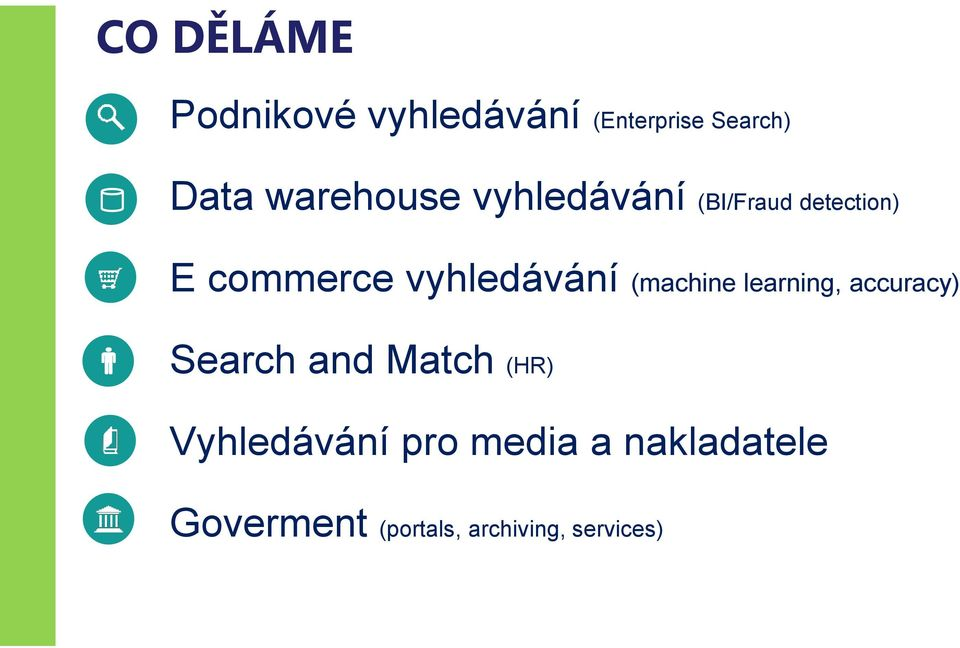 vyhledávání (machine learning, accuracy) Search and Match (HR)