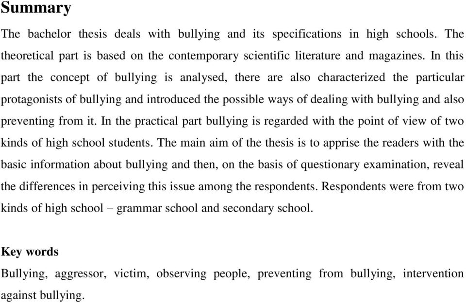from it. In the practical part bullying is regarded with the point of view of two kinds of high school students.