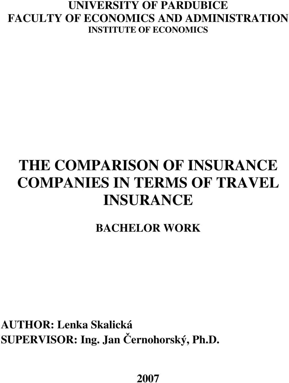 INSURANCE COMPANIES IN TERMS OF TRAVEL INSURANCE BACHELOR