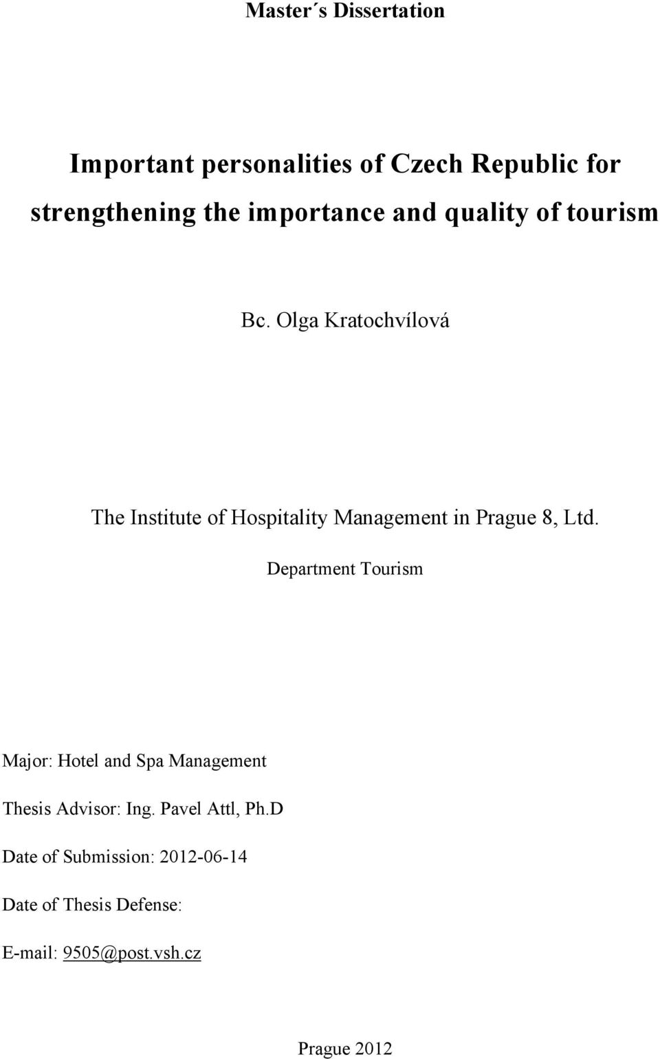 Olga Kratochvílová The Institute of Hospitality Management in Prague 8, Ltd.