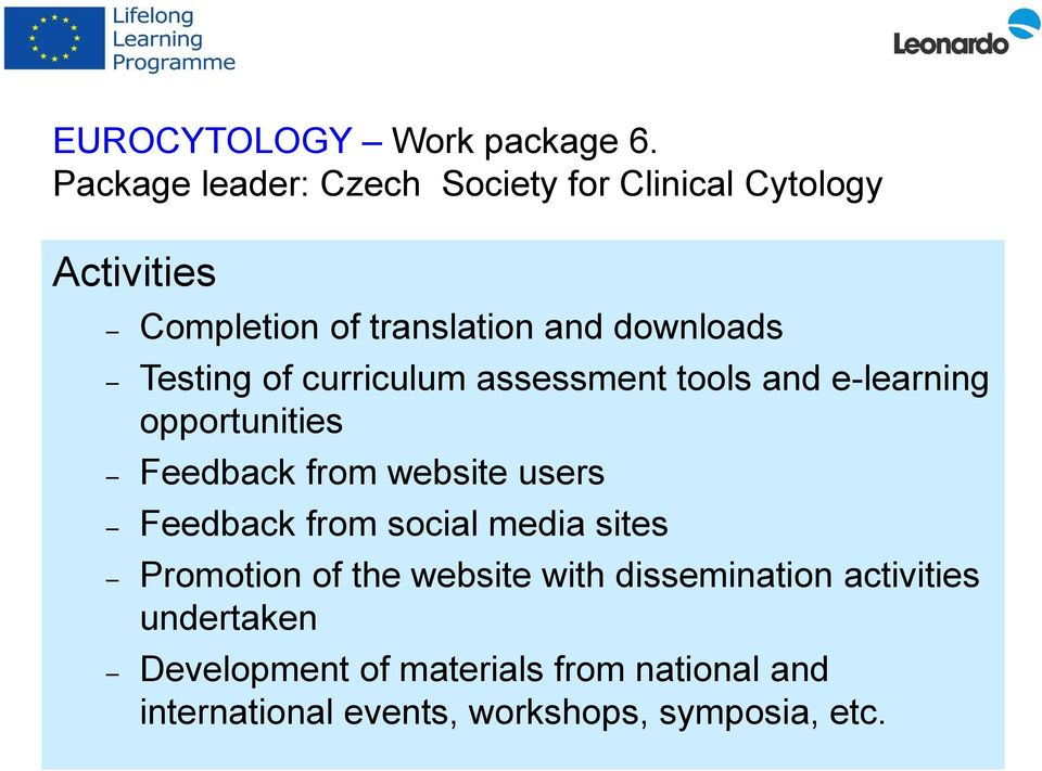 Testing of curriculum assessment tools and e-learning opportunities Feedback from website users Feedback